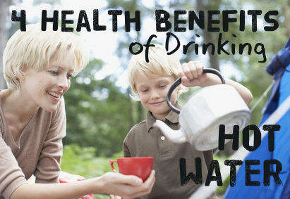 4 Health Benefits of Drinking Hot Water