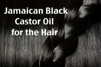 Jamaican Black Castor Oil for the Hair
