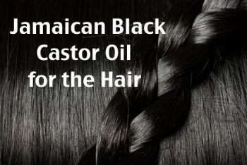 Jamaican Black Castor Oil for the Hair