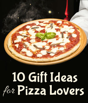 10 Gift Ideas for Pizza Lovers