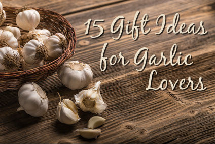 15 Gift Ideas for Garlic Lovers