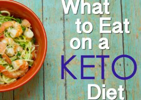 What to Eat on a Keto Diet – A Ketogenic Food List